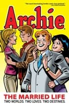 Archie: The Married Life Book 1 ebook by Michael Uslan