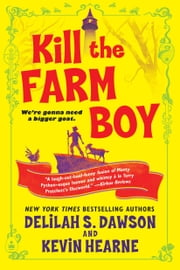 Kill the Farm Boy - The Tales of Pell ebook by Kevin Hearne, Delilah S. Dawson