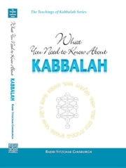 What You Need to Know about Kabbalah ebook by Ginsburgh, Yitzchak