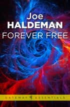 Forever Free - Forever War Book 3 ebook by Joe Haldeman