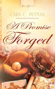 A Promise Forged ebook by Cara C. Putman