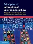 Principles of International Environmental Law ebook by Philippe Sands, Jacqueline Peel, Adriana Fabra,...