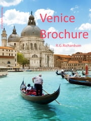 Venice Brochure ebook by R.G. Richardson