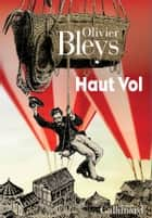 Haut vol ebook by Olivier Bleys