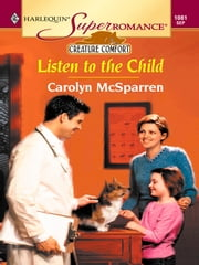 LISTEN TO THE CHILD ebook by Carolyn McSparren