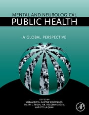 Mental and Neurological Public Health - A Global Perspective ebook by