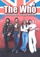The Who - Uncensored On the Record ebook by Steven Rosen