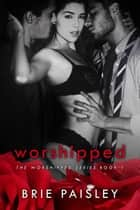 Worshipped (The Worshipped Series Book 1) ebook by Brie Paisley