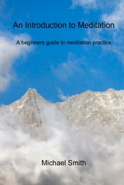 Introduction to Meditation ebook by Michael Smith
