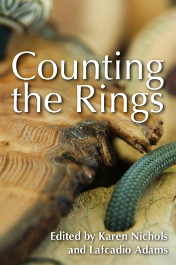 Counting the Rings - Stories, Testimonials and Photographs of Multnomah Education Service District Outdoor School ebook by Karen Nichols,Lafcadio Adams