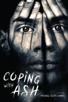 Coping with Ash ebook by Michael Scott Curnes