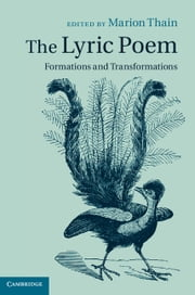 The Lyric Poem - Formations and Transformations ebook by Marion Thain