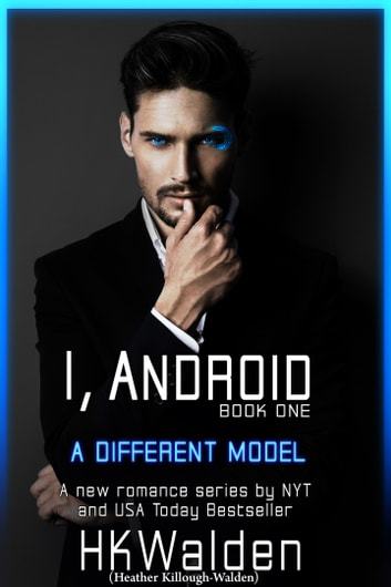 A Different Model (I, Android Book One) ebook by Heather Killough-Walden