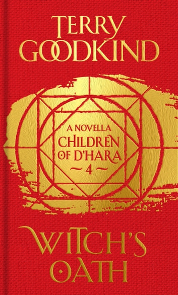 Witch's Oath - The Children of D'Hara, episode 4 ebook by Terry Goodkind