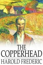 The Copperhead ebook by Harold Frederic