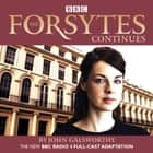 The Forsytes Continues - BBC Radio 4 full-cast dramatisation audiobook by John Galsworthy