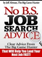 No B.S. Job Search Advice ebook by Jeff Altman