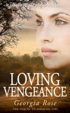 Loving Vengeance ebook by Georgia Rose