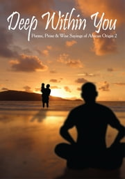 Deep Within You - Poems, Prose & Wise Sayings of African Origin 2 ebook by Cash Onadele