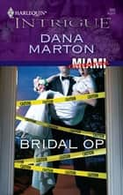 Bridal Op ebook by Dana Marton