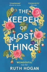 The Keeper of Lost Things - The feel-good novel of the year ebook by Ruth Hogan