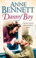 Danny Boy ebook by Anne Bennett