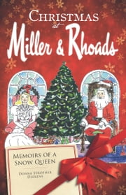 Christmas at Miller and Rhoads - Memoirs of a Snow Queen ebook by Donna Strother Deekens