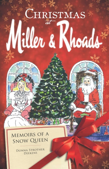Christmas at Miller & Rhoads - Memoirs of a Snow Queen ebook by Donna Strother Deekens