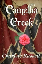 Camellia Creek ebook by Charlsie Russell