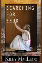 Searching For Zeus ebook by K. E. MacLeod