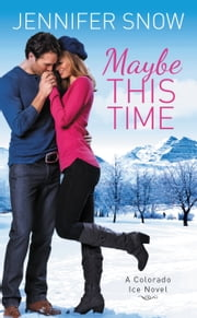 Maybe This Time ebook by Jennifer Snow