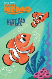 Finding Nemo: Best Dad in the Sea ebook by Disney Book Group