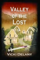 Valley of the Lost ebook by Vicki Delany