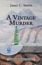 A Vintage Murder ebook by Janet L. Smith