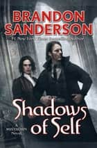 Shadows of Self ebook by A Mistborn Novel