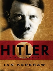 Hitler: A Biography ebook by Ian Kershaw
