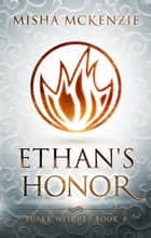 Ethan's Honor ebook by Misha McKenzie