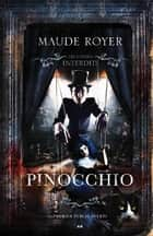 Les contes interdits - Pinocchio eBook by Maude Royer