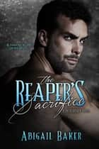 The Reaper's Sacrifice ebook by Abigail Baker