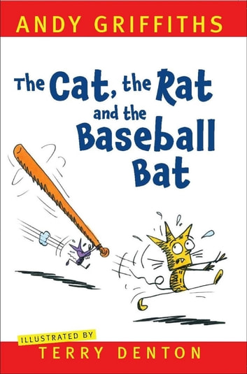 The Cat, The Rat and the Baseball Bat ebook by Andy Griffiths