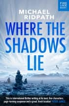 Where the Shadows Lie ebook by Michael Ridpath
