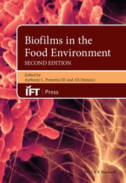 Biofilms in the Food Environment ebook by Anthony L. Pometto III,Ali Demirci