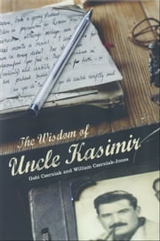The Wisdom of Uncle Kasimir ebook by Gabi Czerniak, William Czerniak-Jones