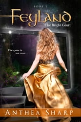 Feyland: The Bright Court ebook by Anthea Sharp