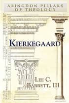 Kierkegaard ebook by Lee C. Barrett, III