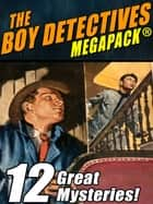 The Boy Detectives MEGAPACK ®: 12 Great Mysteries ebook by Mark Twain, Roy G. Snell, Bruce Campbell,...