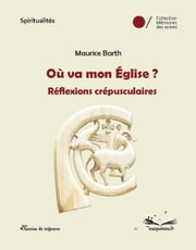 Où va mon Eglise ? ebook by Kobo.Web.Store.Products.Fields.ContributorFieldViewModel