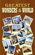 Greatest Wonders of the World ebook by Vikas Khatri