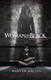 The Woman in Black: Angel of Death (Movie Tie-in Edition) ebook by Martyn Waites
