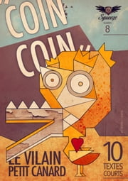 Coin coin le vilain petit canard - Squeeze n°8 ebook by Cyril Namiech, Olivier Bkz, Christophe Siébert,...